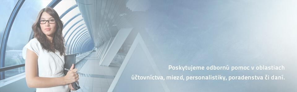 Poskytujeme odbornú pomoc v oblastiach účtovníctva, miezd, personalistiky, poradenstva, či daní v Žiline a okolí.